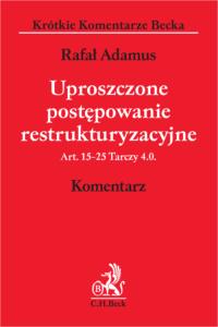 Uproszczone postępowanie restrukturyzacyjne. Art. 15-25 Tarczy 4.0. Komentarz już dostępny w module Prawo upadłościowe